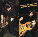 GEORGE THOROGOOD & T/George Thorogood & The Destroyers