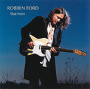 Blue Moon/Robben Ford