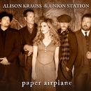 Paper Airplane (International Touring Edition)/Alison Krauss & Union Station