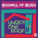 Under One Roof/Roomful Of Blues