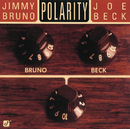 Polarity/Jimmy Bruno, Joe Beck