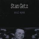 Soul Eyes/スタン・ゲッツ