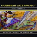 Here And Now - Live In Concert/Caribbean Jazz Project