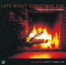 Late Night Christmas Eve: Romantic Sax With Strings/Scott Hamilton