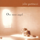 One More Angel/John Patitucci