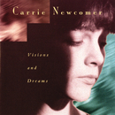 Visions and Dreams/Carrie Newcomer