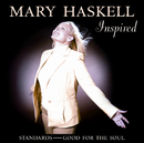 Inspired: Standards - Good For The Soul/Mary Haskell