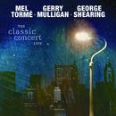 The Classic Concert Live/Mel Tormé, Gerry Mulligan, George Shearing