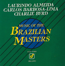 Music Of The Brazilian Masters/Laurindo Almeida, Carlos Barbosa-Lima, Charlie Byrd