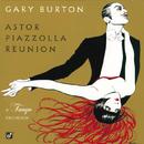 Astor Piazzolla Reunion: A Tango Excursion/Gary Burton