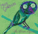 The Green Sparrow/Mike Gordon