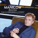 Scores: Songs From Copacabana And Harmony/Barry Manilow