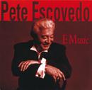 E Music/Pete Escovedo