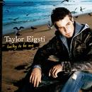 TAYLOR EIGSTI/LUCKY/Taylor Eigsti