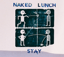 Stay/Naked Lunch