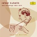 Recordings conducted by Kubelik/Rafael Kubelik