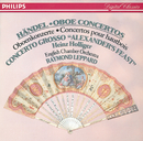 "Handel: Oboe Concertos Nos.1-3/Concerto Grosso ""Alexander's Feast"" etc./Heinz Holliger, English Chamber Orchestra, Raymond Leppard"