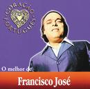 O Melhor De Francisco José/Francisco José