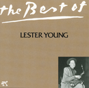 Best Of Lester Young, The/Lester Young