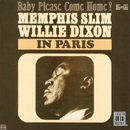 In Paris: Baby Please Come Home!/Memphis Slim, Willie Dixon