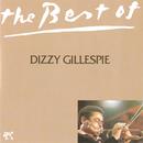 The Best Of Dizzy Gillespie/Dizzy Gillespie