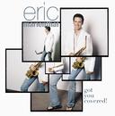 Got You Covered/Eric Marienthal