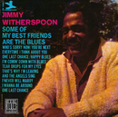 Some Of My Best Friends Are The Blues/Jimmy Witherspoon