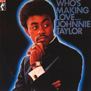 Who's Making Love.../Johnnie Taylor