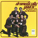 Dramatically Yours/Ron Banks, The Dramatics