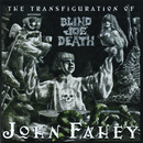 The Transfiguration Of Blind Joe Death (Remastered)/John Fahey