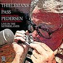 Live In The Netherlands/Toots Thielemans, Joe Pass, Niels-Henning Ørsted Pedersen
