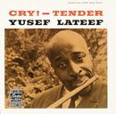 クライ! テンダー/Yusef Lateef