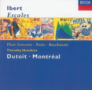 Ibert: Escales/Concerto for Flute & Orchestra/Hommage à Mozart/Suite/Timothy Hutchins, Orchestre Symphonique de Montréal, Charles Dutoit