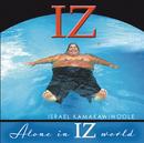Alone In IZ World/Israel Kamakawiwo'ole