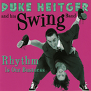Rhythm Is Our Business/Duke Heitger & His Swing Band