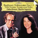 ベートーヴェン:ヴァイオリン・ソナタ第1~3番/Gidon Kremer, Martha Argerich
