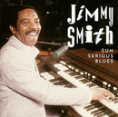 Sum Serious Blues/Jimmy Smith