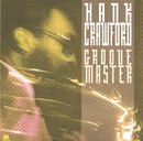 Groove Master/Hank Crawford