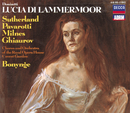 Donizetti: Lucia di Lammermoor/Dame Joan Sutherland, Luciano Pavarotti, Sherrill Milnes, Nicolai Ghiaurov, Chorus of the Royal Opera House, Covent Garden, Orchestra of the Royal Opera House, Covent Garden, Richard Bonynge