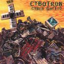 Cyber Ghetto/Cybotron