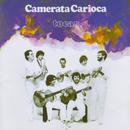 Tocar/Camerata Carioca