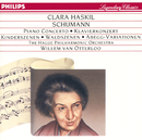 Schumann: Piano Concerto in A minor; Kinderszenen etc./Clara Haskil, The Hague Philharmonic Orchestra, Willem van Otterloo