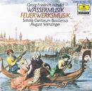 ヘンデル:水上の音楽/王宮の花火の音楽/Archiv Production Wind Ensemble, Schola Cantorum Basiliensis, August Wenzinger