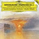 "Mendelssohn: Symphony No.2 ""Lobgesang""/Elizabeth Connell, Karita Mattila, Hans Peter Blochwitz, London Symphony Chorus, London Symphony Orchestra, Claudio Abbado"