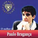 O Melhor De Paulo Bragança/Paulo Bragança