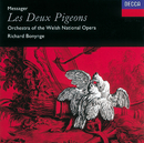 Messager: Les Deux Pigeons/Orchestra of the Welsh National Opera, Richard Bonynge