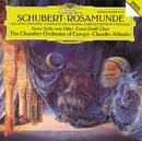 """Schubert: Music for """"Rosamunde""""/Anne Sofie von Otter, Chamber Orchestra Of Europe, Claudio Abbado, Ernst Senff Chor"""