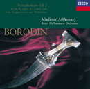 Borodin: In the Steppes of Central Asia; Symphonies Nos.1 & 2/Royal Philharmonic Orchestra, Vladimir Ashkenazy
