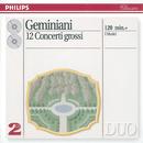 Geminiani: 12 Concerti Grossi, after Corelli Violin Sonatas, Op.5/I Musici