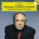 ストラヴィンスキー:春の祭典/ペトルーシュカ/The Cleveland Orchestra, Pierre Boulez